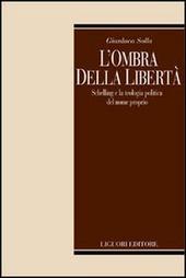 L' ombra della libertà. Schelling e la teologia politica del nome propria