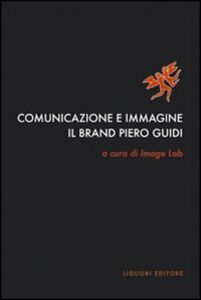 Foto Cover di Comunicazione e immagine. Il «brand» Piero Guidi, Libro di  edito da Liguori