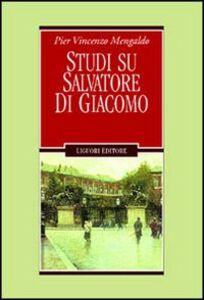 Libro Studi su Salvatore Di Giacomo Pier Vincenzo Mengaldo