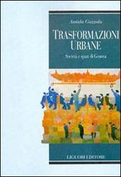 Trasformazioni urbane. Società e spazi di Genova