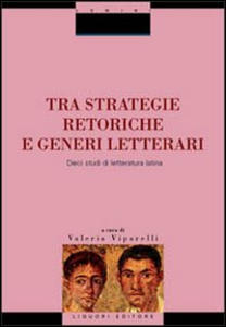 Libro Tra strategie retoriche e generi letterari. Dieci studi di letteratura latina