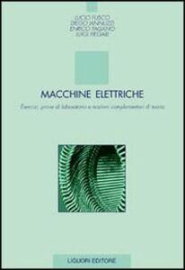 Foto Cover di Macchine elettriche. Esercizi, prove di laboratorio e nozioni complementari di teoria, Libro di  edito da Liguori