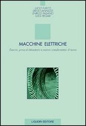Macchine elettriche. Esercizi, prove di laboratorio e nozioni complementari di teoria