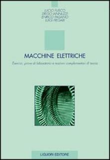 Ipabsantonioabatetrino.it Macchine elettriche. Esercizi, prove di laboratorio e nozioni complementari di teoria Image