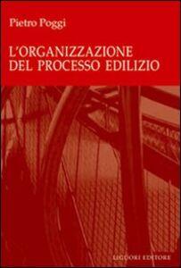 Foto Cover di L' organizzazione del processo edilizio, Libro di Pietro Poggi, edito da Liguori