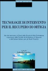 Libro Tecnologie di intervento per il recupero di Ortigia
