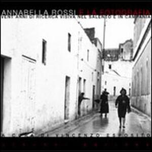Annabella Rossi e la fotografia. Vent'anni di ricerca visiva nel Salento e in Campania