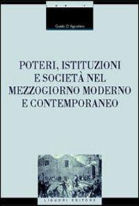 Libro Poteri, istituzioni e società nel Mezzogiorno moderno e contemporaneo Guido D'Agostino