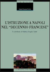 Libro L' istruzione a Napoli nel «decennio francese». Il contributo di Matteo Angelo Galdi M. Rosaria Strollo