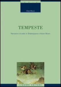 Foto Cover di Tempeste. Narrazioni di esilio in Shakespeare e Karen Blixen, Libro di Clara Mucci, edito da Liguori