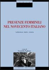 Presenze femminili nel Novecento italiano. Letteratura, teatro, cinema