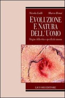Evoluzione e natura dell'uomo. Origine della vita e specificità umana
