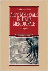 Libro Arte medievale in Italia meridionale. Vol. 1: Campania. Valentino Pace