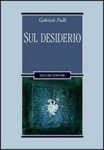 Libro Sul desiderio Gabriele Pulli