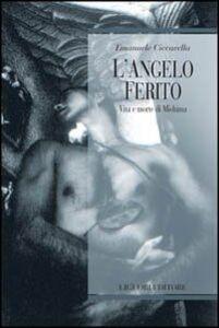 Libro L' angelo ferito. Vita e morte di Mishima Emanuele Ciccarella
