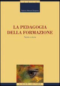 Libro La pedagogia della formazione. Teoria e storia Fabrizio Manuel Sirignano