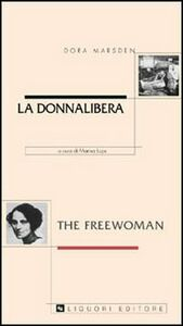 Foto Cover di La donnalibera-The freewoman, Libro di Dora Marsden, edito da Liguori