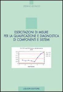 Libro Esercitazioni di misure per la qualificazione e diagnostica di componenti e sistemi Stefano De Falco