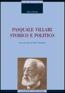 Libro Pasquale Villari storico e politico Mauro Moretti