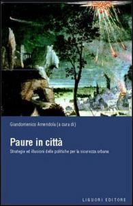 Libro Paure in città. Strategie ed illusioni delle politiche per la sicurezza urbana