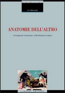 Libro Anatomie dell'altro. L'immaginario teratologico nella letteratura inglese Leo Marchetti