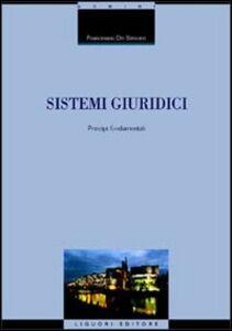 Foto Cover di Sistemi giuridici. Principi fondamentali, Libro di Francesco De Simone, edito da Liguori