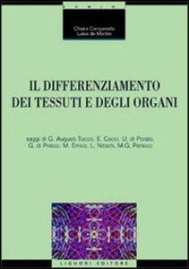 Libro Il differenziamento dei tessuti e degli organi Chiara Campanella , Luisa De Martini