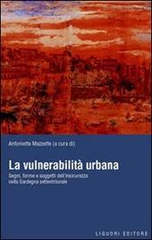 La vulnerabilità urbana. Segni, forme e soggetti dell'insicurezza nella Sardegna settentrionale