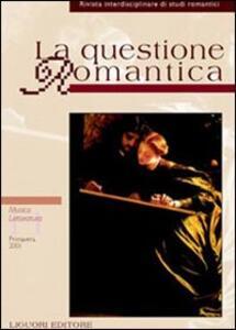 La questione romantica. Vol. 11: Musica/letteratura.