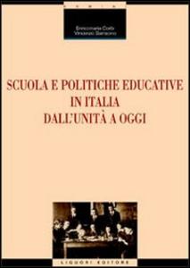 Libro Scuola e politiche educative in Italia. Dall'Unità ad oggi Enricomaria Corbi , Vincenzo Sarracino