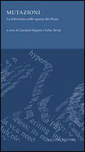 Libro Mutazioni. La letteratura nello spazio dei flussi