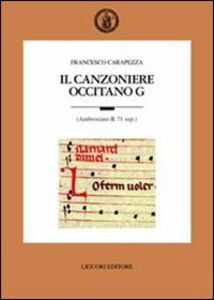 Libro Il canzoniere occitano G (Ambrosiano R 71 sup.) Francesco Carapezza