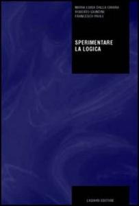 Libro Sperimentare la logica M. Luisa Dalla Chiara , Roberto Giuntini , Francesco Paoli