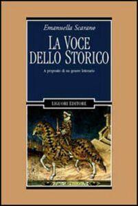 Libro La voce dello storico. A proposito di un genere letterario Emanuella Scarano Lugnani