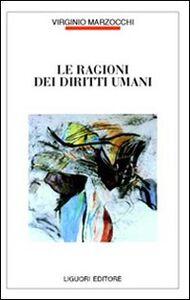 Foto Cover di Le ragioni dei diritti umani, Libro di Virginio Marzocchi, edito da Liguori