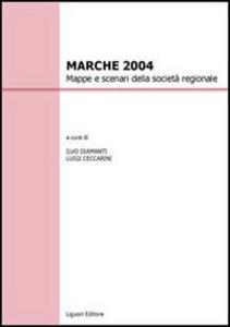 Libro Marche 2004. Mappe e scenari della società regionale