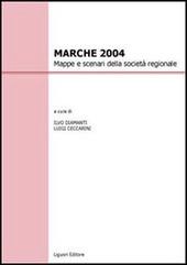 Marche 2004. Mappe e scenari della società regionale
