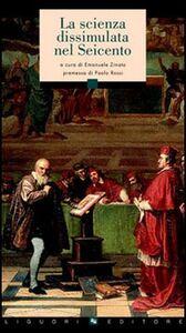 Foto Cover di La scienza dissimulata nel Seicento, Libro di  edito da Liguori