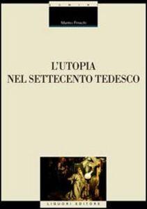 Libro L' utopia nel Settecento tedesco Marino Freschi