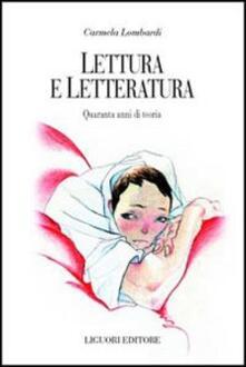 Lettura e letteratura. Quaranta anni di teoria - Carmela Lombardi - copertina