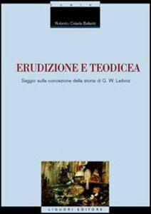 Libro Erudizione e teodicea. Saggio sulla concezione della storia di G. W. Leibniz Roberto Celada Ballanti