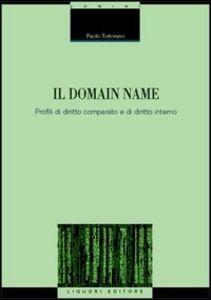 Foto Cover di Il domain name. Profili di diritto comparato e di diritto interno, Libro di Paolo Tortorano, edito da Liguori
