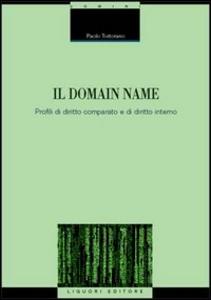 Libro Il domain name. Profili di diritto comparato e di diritto interno Paolo Tortorano