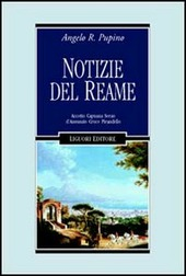 Notizie del reame. Accetto, Capuana, Serao, D'Annunzio, Croce, Pirandello