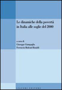 Libro Le dinamiche della povertà in Italia alle soglie del 2000
