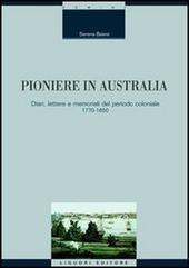 Pioniere in Australia. Diari, lettere e memoriali del periodo coloniale 1770-1850