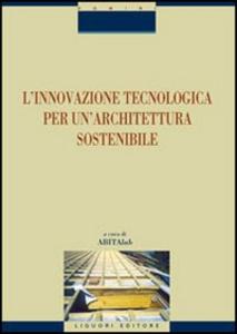 Libro L' innovazione tecnologica per un'architettura sostenibile