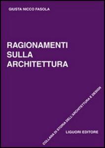 Libro Ragionamenti sull'architettura Giusta Nicco Fasola