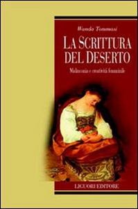 Libro La scrittura del deserto. Malinconia e creatività femminile Wanda Tommasi