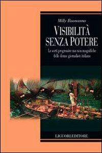 Libro Visibilità senza potere. Le sorti progressive ma non magnifiche delle donne giornaliste in Italia Milly Buonanno